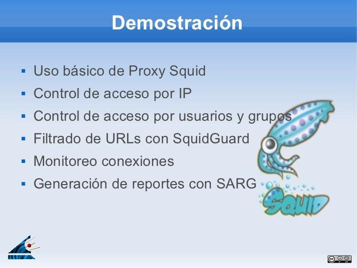 Demostración   Uso básico de Proxy Squid   Control de acceso por IP   Control de acceso por usuarios y grupos   Filtra...