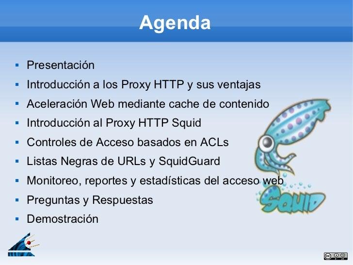 Agenda   Presentación   Introducción a los Proxy HTTP y sus ventajas   Aceleración Web mediante cache de contenido   I...
