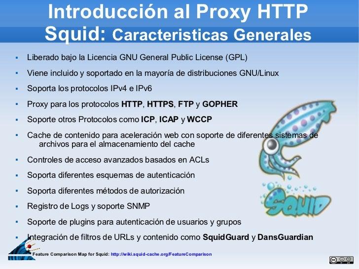 Introducción al Proxy HTTP           Squid: Caracteristicas Generales   Liberado bajo la Licencia GNU General Public Lice...