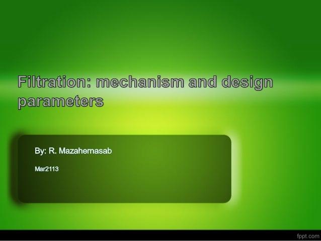 Content• Introduction• Principle of filtration• Filtration mechanism• Filter types• Process design parameters• Equipment d...