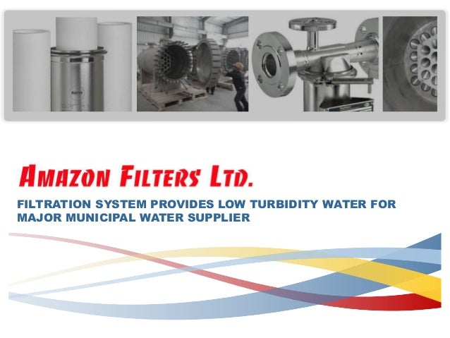 FILTRATION SYSTEM PROVIDES LOW TURBIDITY WATER FOR MAJOR MUNICIPAL WATER SUPPLIER