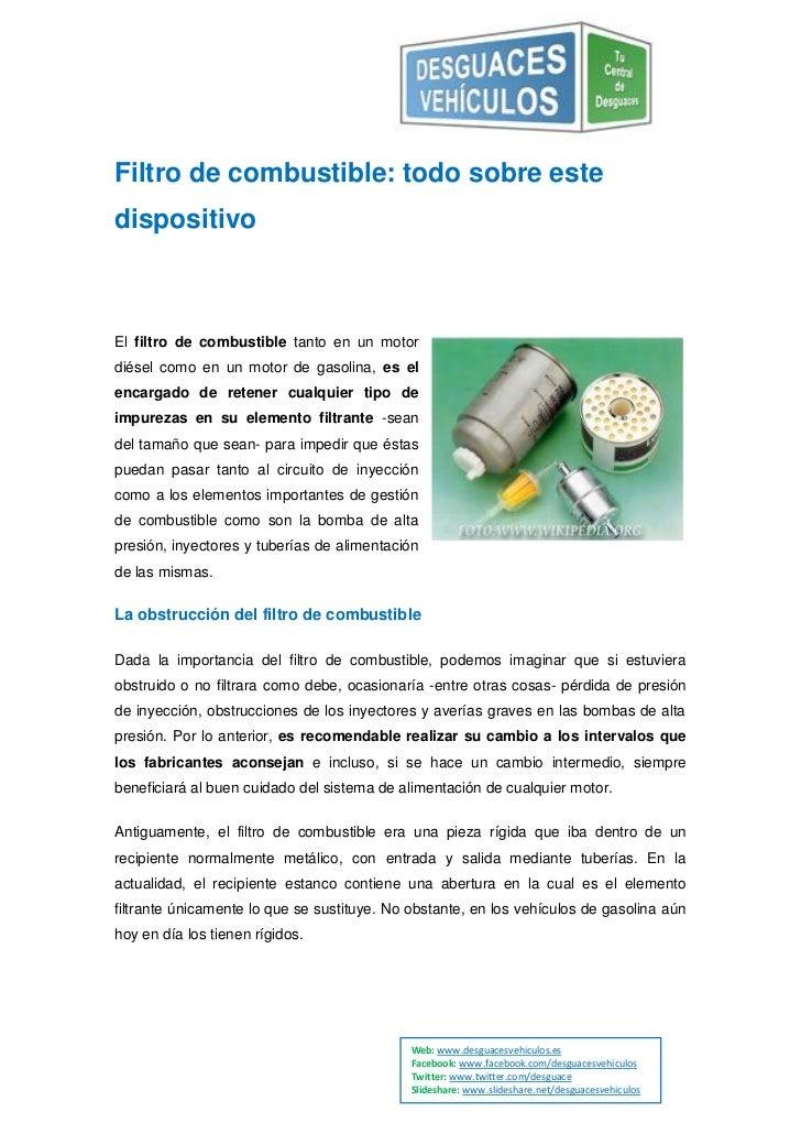 Filtro de combustible: todo sobre estedispositivoEl filtro de combustible tanto en un motordiésel como en un motor de gaso...