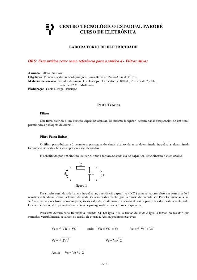 CENTRO TECNOLÓGICO ESTADUAL PAROBÉ CURSO DE ELETRÔNICA LABORATÓRIO DE ELETRICIDADE  OBS: Essa prática serve como referênci...