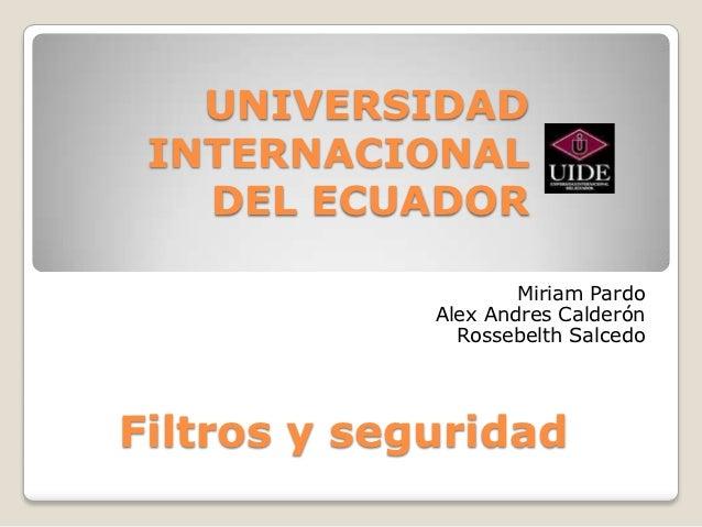 UNIVERSIDAD INTERNACIONAL   DEL ECUADOR                     Miriam Pardo             Alex Andres Calderón               Ro...