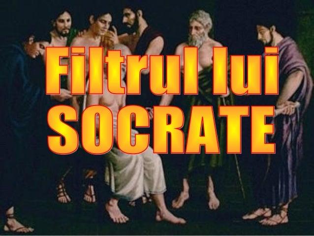 În Grecia Antică, Socrate era renumit pentru respectul cu care îşi trata prietenii.