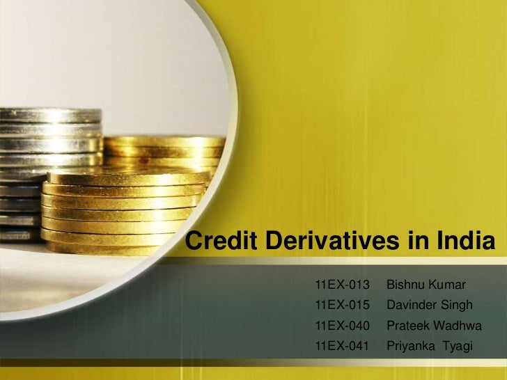 Credit Derivatives in India           11EX-013   Bishnu Kumar           11EX-015   Davinder Singh           11EX-040   Pra...