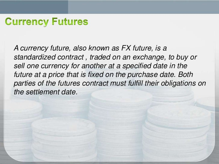 Forex currency futures are actively traded on the