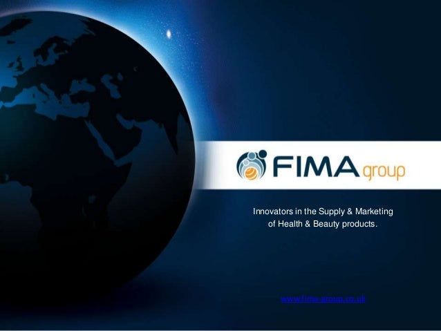 Innovators in the Supply & Marketing of Health & Beauty products.  www.fima-group.co.uk