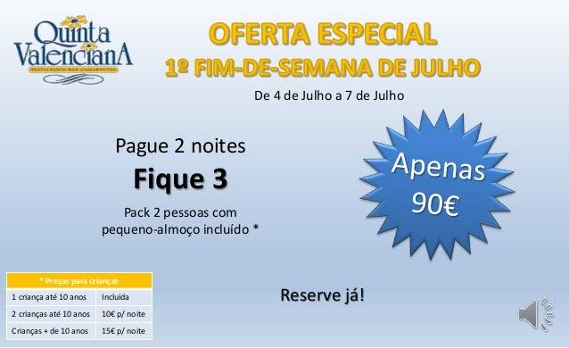 Pague 2 noites Fique 3 De 4 de Julho a 7 de Julho Reserve já! Pack 2 pessoas com pequeno-almoço incluído * * Preços para c...