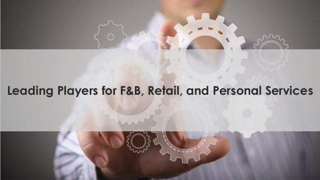 Leading Players for F&B, Retail, and Personal Services