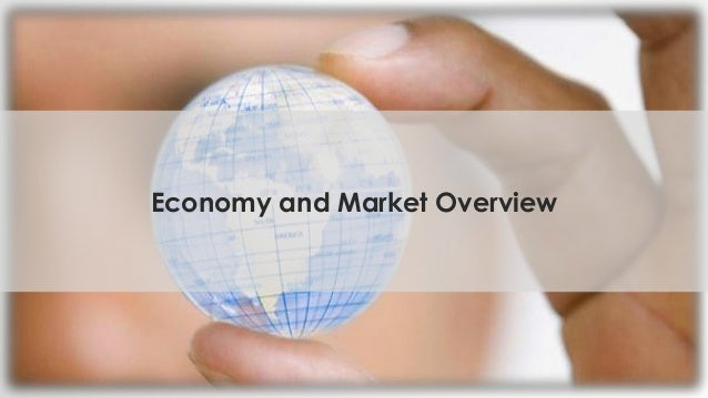 Economy and Market Overview
