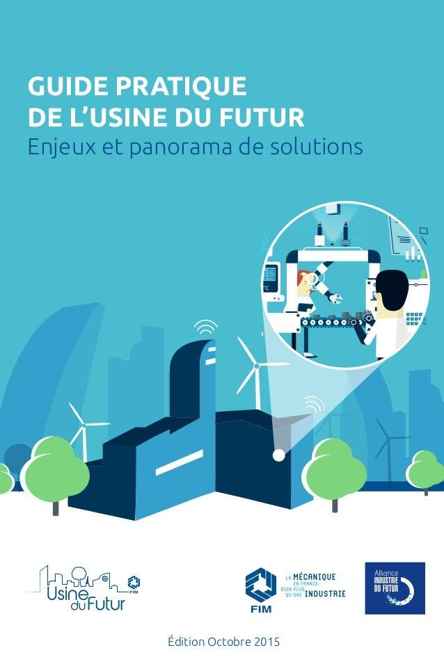 GUIDE PRATIQUE DE L'USINE DU FUTUR Enjeux et panorama de solutions Édition Octobre 2015 PROCESS 45°COK
