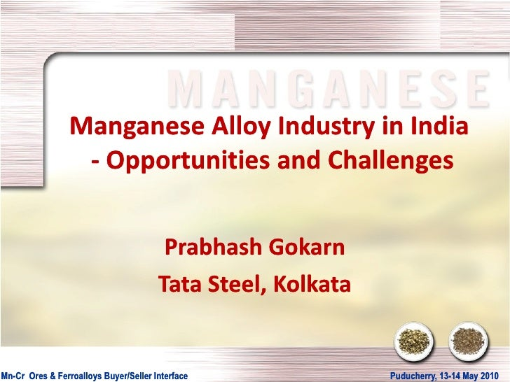 Manganese Alloy Industry in India                   - Opportunities and Challenges                                        ...
