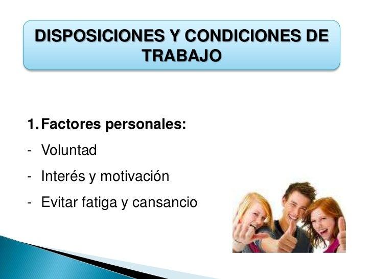 DISPOSICIONES Y CONDICIONES DE TRABAJO<br />Factores personales:<br /><ul><li>Voluntad