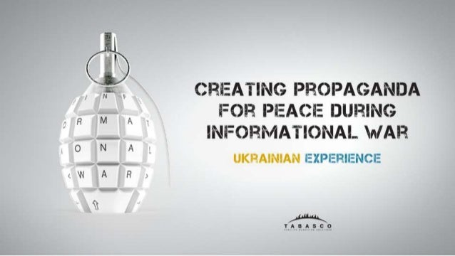 Creating Propaganda For Peace During Informational War: Ukrainian Experience