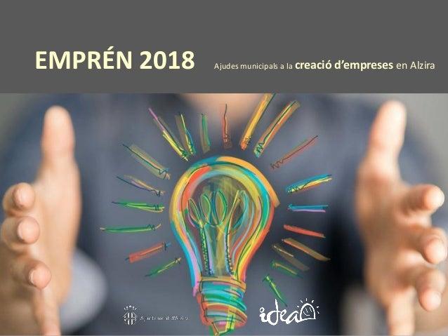 EMPRÉN 2018 Ajudes municipals a la creació d'empreses en Alzira