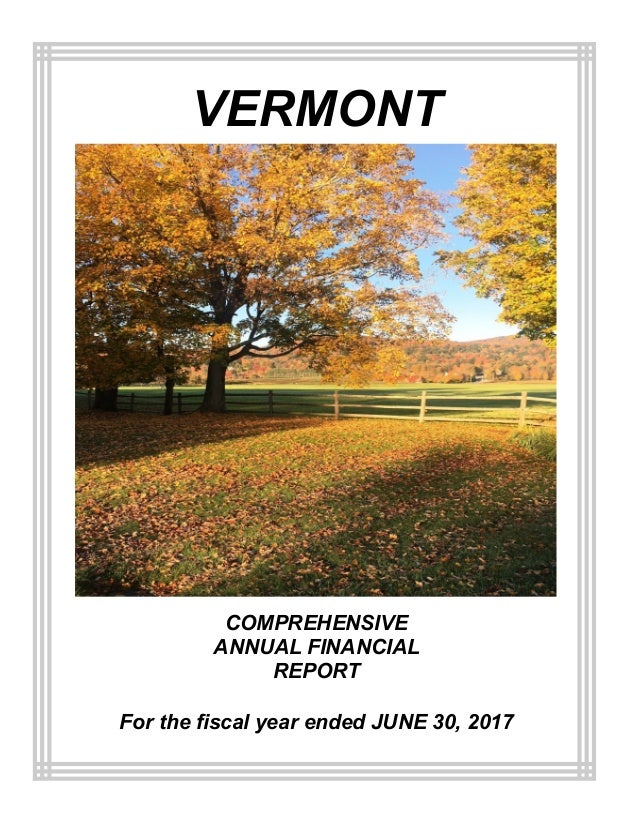 COMPREHENSIVE ANNUAL FINANCIAL REPORT For the fiscal year ended JUNE 30, 2017 VERMONT
