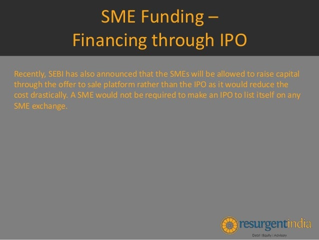 role of capital markets in sme The european commission uses financial instruments and helps eu countries share good policy in areas such as loans and guarantees, venture capital, business angels, growth stock markets, and crowdfunding.