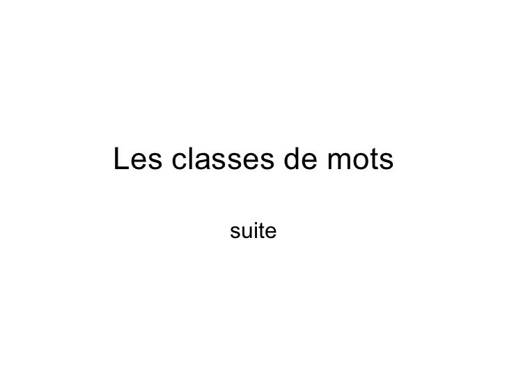 Les classes de mots suite