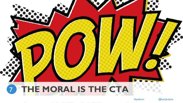 ] #pubcon @katykatztx THE MORAL IS THE CTA7