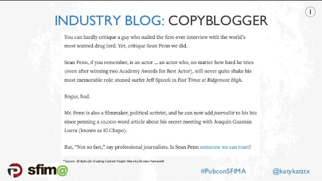 INDUSTRY BLOG: COPYBLOGGER *Source: 10 Rules for Creating Content People Share by Demian Farnworth #PubconSFIMA @katykatztx