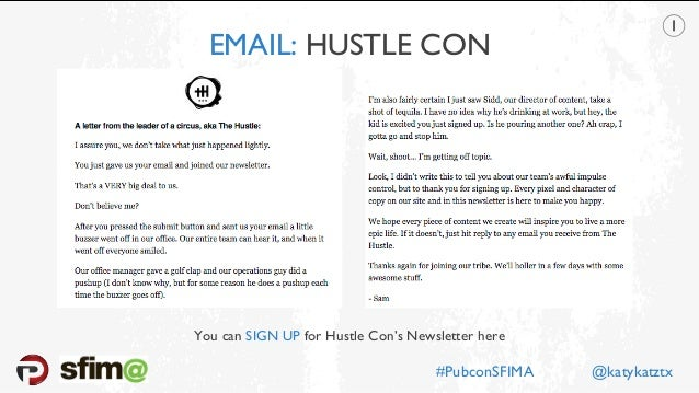 EMAIL: HUSTLE CON You can SIGN UP for Hustle Con's Newsletter here #PubconSFIMA @katykatztx