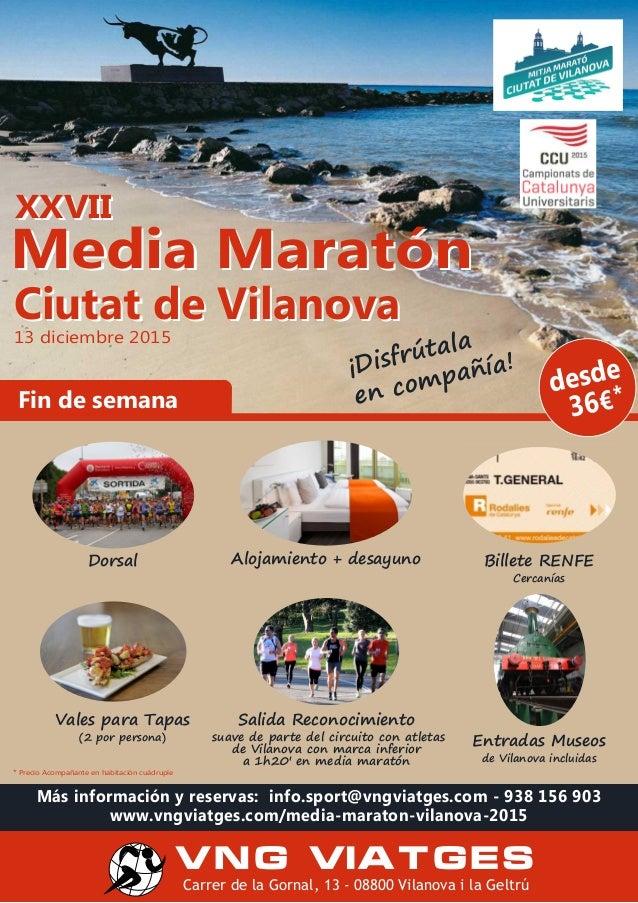 Carrer de la Gornal, 13 - 08800 Vilanova i la Geltrú VNG VIATGES * Precio Acompañante en habitación cuádruple Media3Marató...