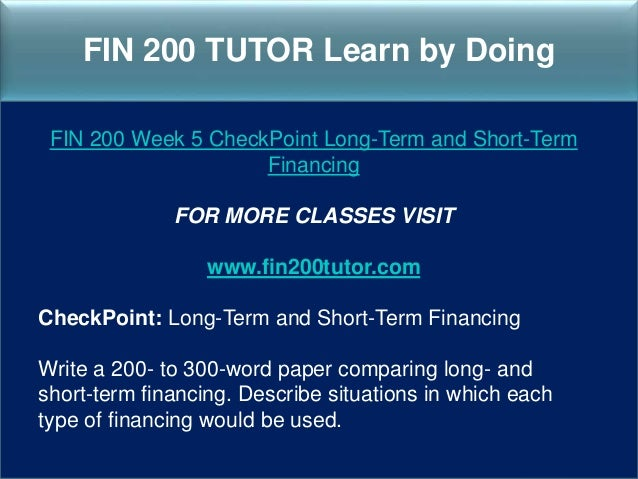 comparing long and short term financing describe situations in which each type of financing would be Home articles and tools money and finance manage your finances 4 ways to assess your business long-term borrowing to repay short compare your policies.