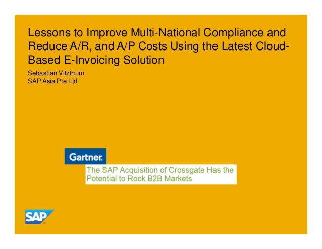 Lessons to Improve Multi-National Compliance andReduce A/R, and A/P Costs Using the Latest Cloud-Based E-Invoicing Solutio...
