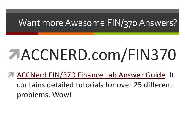 fin 370 week 2 discussion questions Essay bios252 week 3 powerphys4 lab report 2  fin 370 lab study guide -  all weeks - additional formula (compound interest) to what.