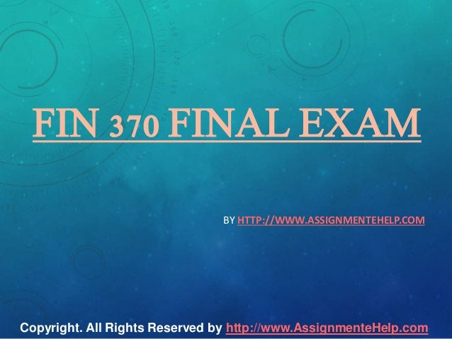 FIN 370 Final exam answers
