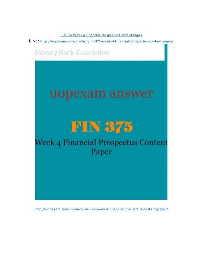fin 375 week 3 financial prospectus Upop fin 486 week 3 individual assignment long-term financial needs  375  week 4 financial prospectus fin 375 week 5 dq 1,dq 2,dq 3 fin 375 week.