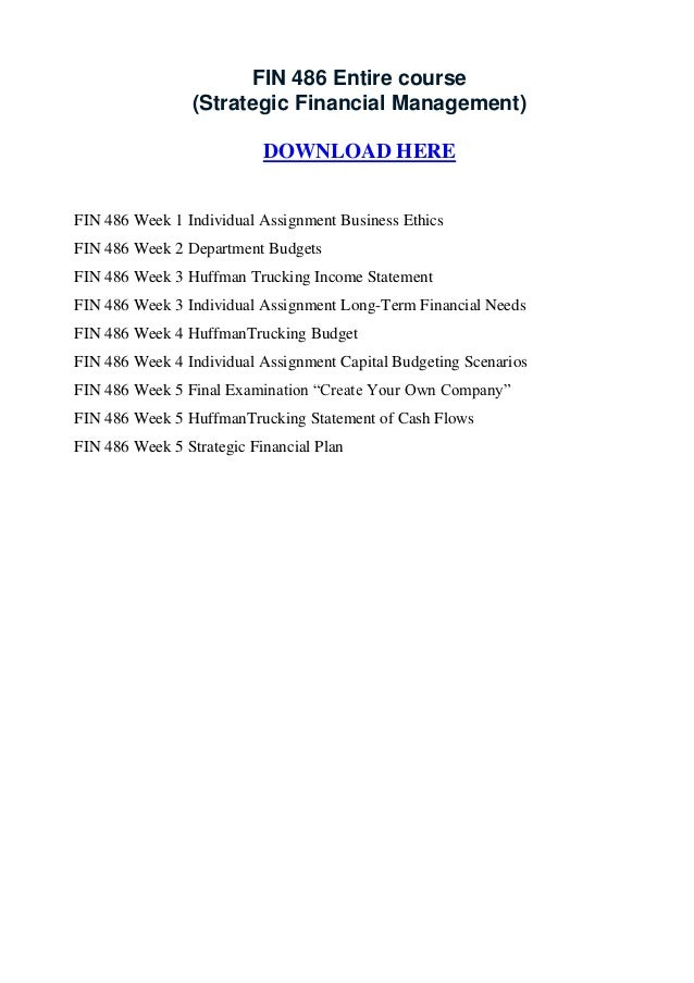 FIN 486 Entire course                 (Strategic Financial Management)                           DOWNLOAD HEREFIN 486 Week...