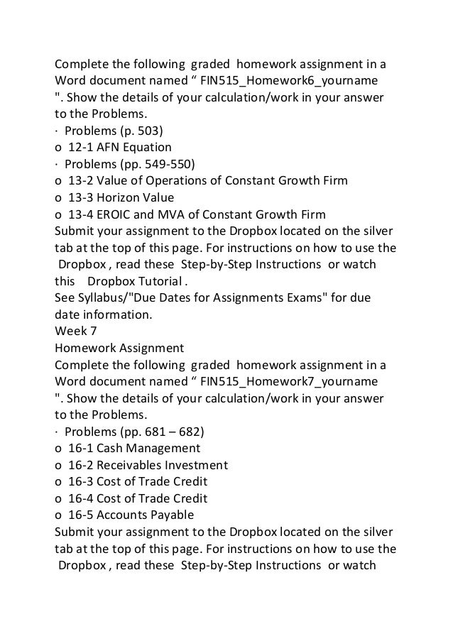 fin515 week 1 homework Browse student generated walsh fin course notes and homework resources to  help with your walsh  fin 515 financial markets and institutions, 23  documents, greshak, stephen sholty, john moore  course title: fin 520 real  estate type: essay view documents 1 page  week 10 discussion | spring  2015.