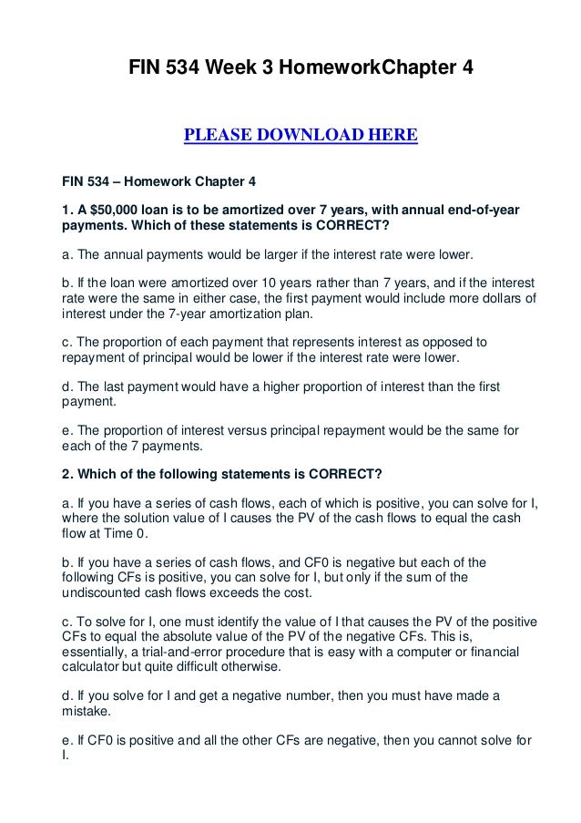 FIN 534 Week 3 HomeworkChapter 4                     PLEASE DOWNLOAD HEREFIN 534 – Homework Chapter 41. A $50,000 loan is ...