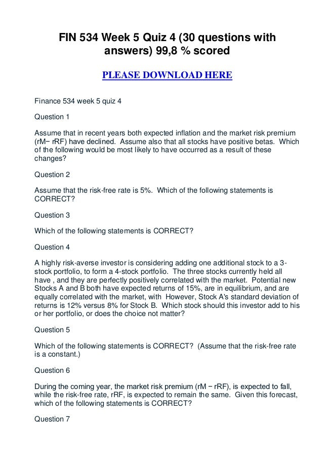 FIN 534 Week 5 Quiz 4 (30 questions with               answers) 99,8 % scored                     PLEASE DOWNLOAD HEREFina...