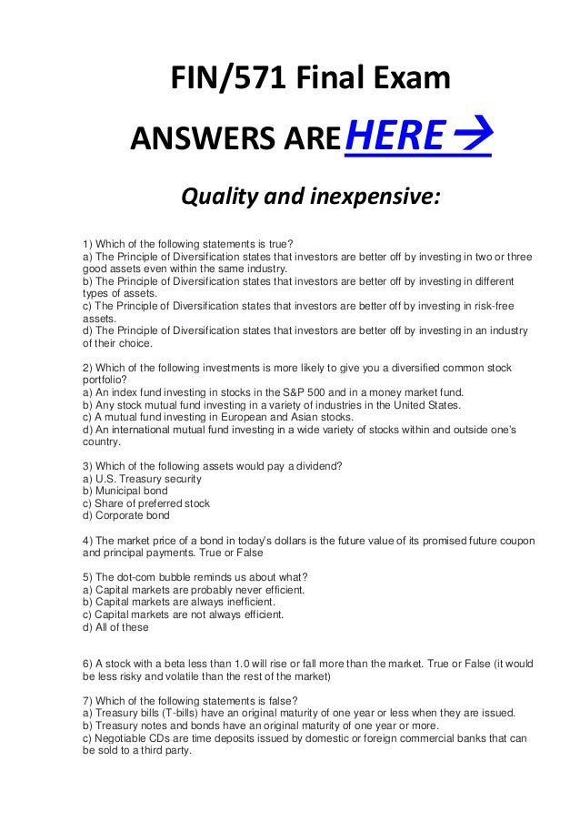 FIN/571 Final Exam          ANSWERS ARE HERE                      Quality and inexpensive:1) Which of the following state...