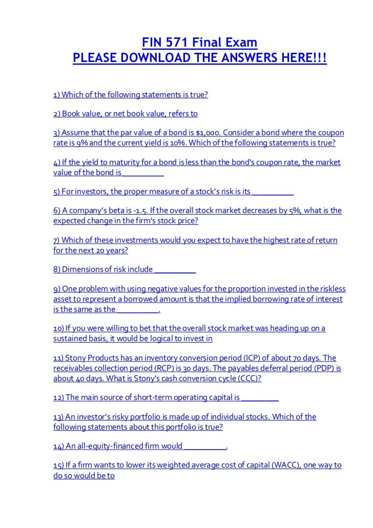 FIN 571 Final Exam     PLEASE DOWNLOAD THE ANSWERS HERE!!!1) Which of the following statements is true?2) Book value, or n...