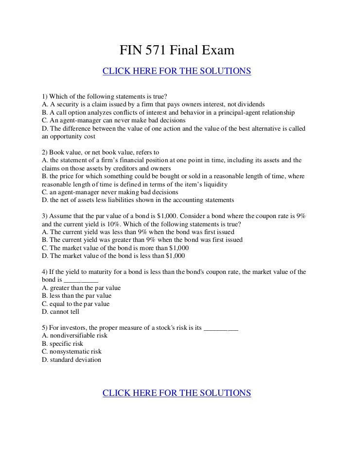 FIN 571 Final Exam                      CLICK HERE FOR THE SOLUTIONS1) Which of the following statements is true?A. A secu...