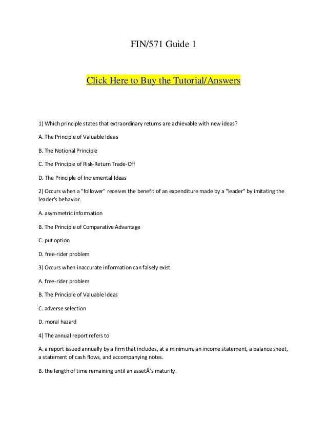 FIN/571 Guide 1                       Click Here to Buy the Tutorial/Answers1) Which principle states that extraordinary r...