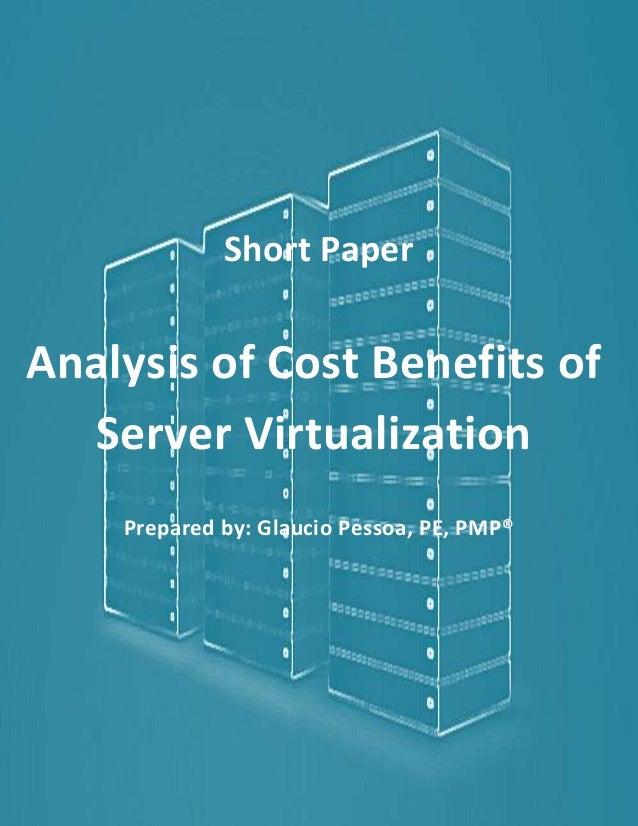 Pessoa  Analysis of Cost Benefits of Server Virtualization  Short Paper  Analysis of Cost Benefits of Server Virtualizatio...