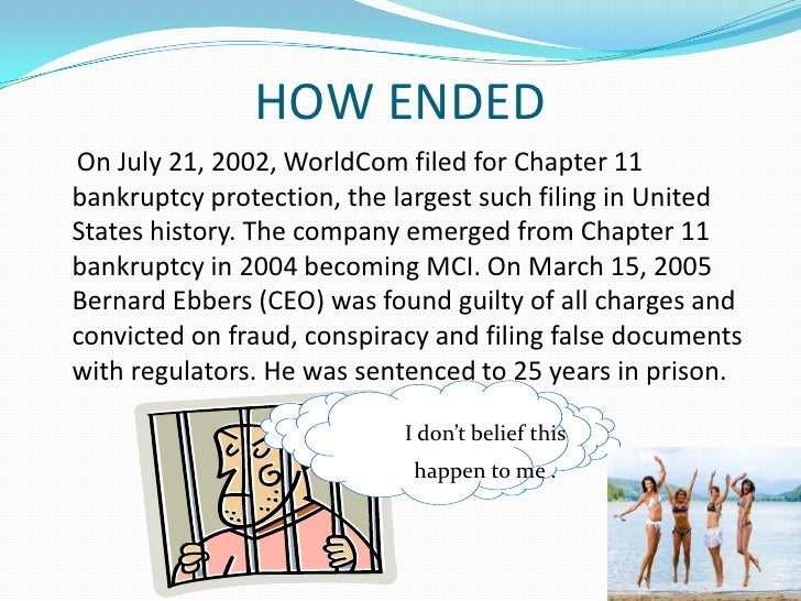worldcom enron fraud bankruptcy When enron declared bankruptcy in december to learn how company officials perpetrated fraud on it was administered at the highest levels of the fbi and.