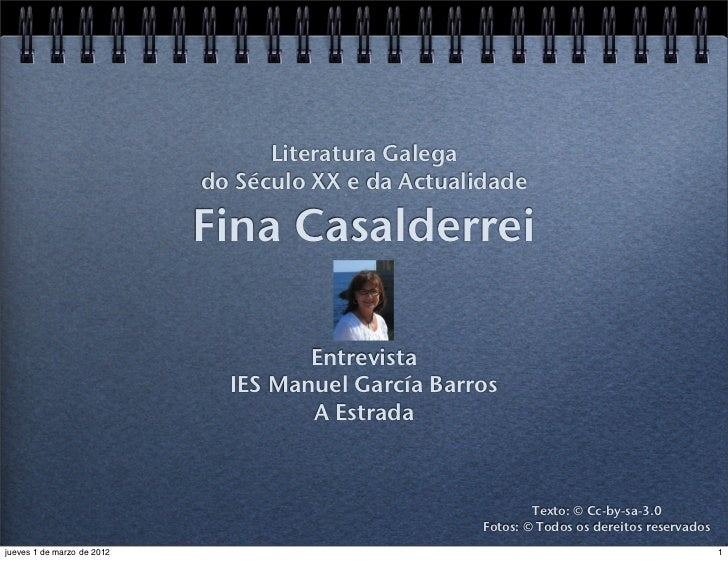 Literatura Galega                            do Século XX e da Actualidade                            Fina Casalderrei    ...