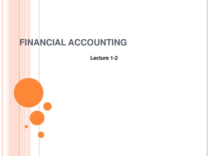 FINANCIAL ACCOUNTING             Lecture 1-2