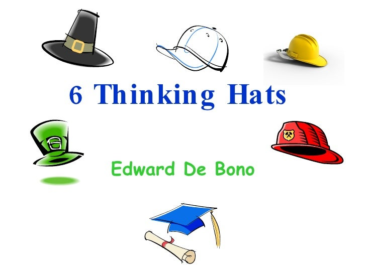 6 Thinking Hats Edward De Bono