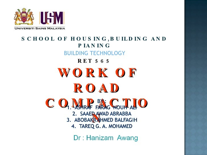 SCHOOL OF HOUSING,BUILDING AND PIANING BUILDING TECHNOLOGY RET 565 WORK OF ROAD COMPACTION