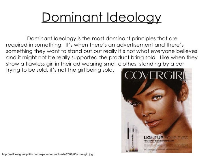 culture and the dominant ideology The notion of assimilation, however, is a very complex issue usually the dominant culture actively desires a minority who is culturally similar (in language and ideology.