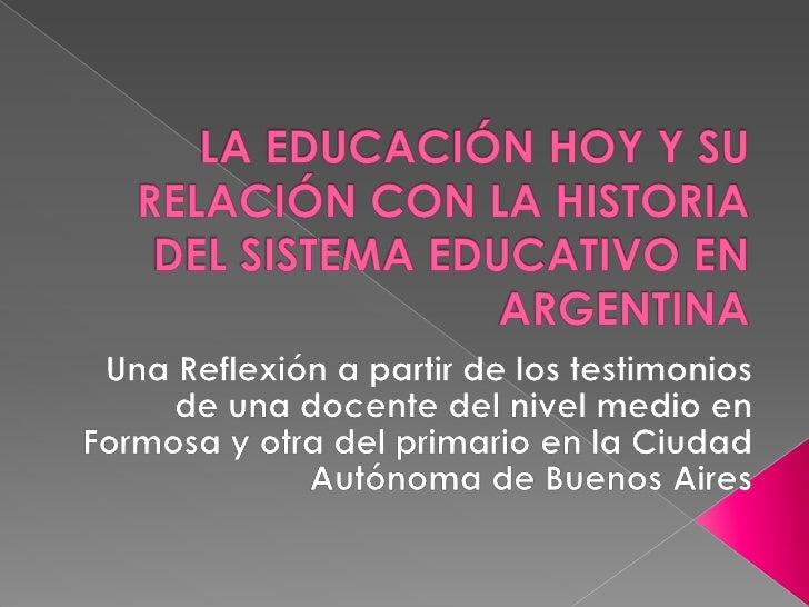 La educaci n hoy y su relacion con la historia del sistema for Chimentos de hoy en argentina