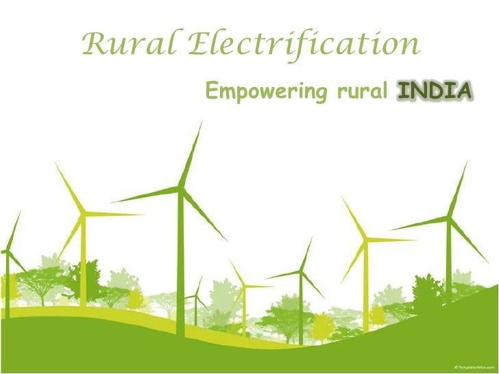 Rural Electrification<br />Empowering rural INDIA<br />