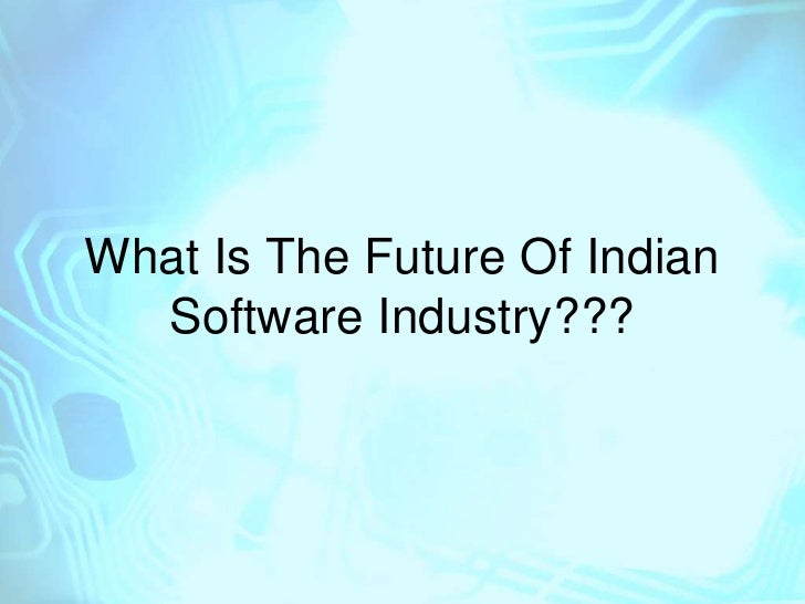 the indian software industry Bengaluru: indian it industry body nasscom on thursday forecast the sector's export revenues to grow at 7-8% in 2017-18, around the growth levels seen last year, as the industry faces continued.